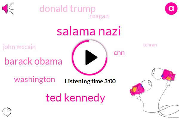 Salama Nazi,Ted Kennedy,Barack Obama,Washington,CNN,Donald Trump,Reagan,John Mccain,Tehran,North Korea,Congress,Bausch,Assad,Nancy Pelosi,Federal Law Enforcement Agencies,Msnbc,New York Times,Seven Percent,Eight Years