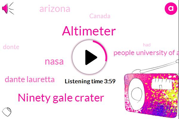 Altimeter,Ninety Gale Crater,Dante Lauretta,Nasa,People University Of Arizona,Arizona,Canada,Donte