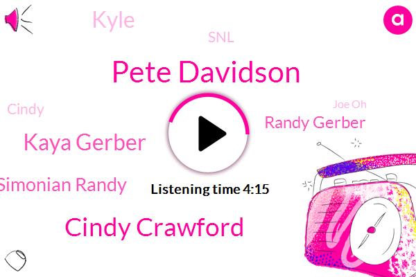 Pete Davidson,Cindy Crawford,Kaya Gerber,Simonian Randy,Randy Gerber,Kyle,SNL,Joe Oh,Sydney,KAI,Scott,Cindy,New York