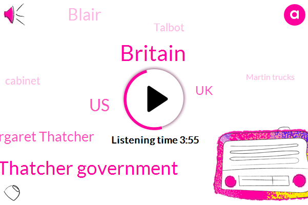 Britain,Thatcher Government,United States,Margaret Thatcher,UK,Blair,Talbot,Cabinet,Martin Trucks,President Trump,Austin,America,LEE,Dixie