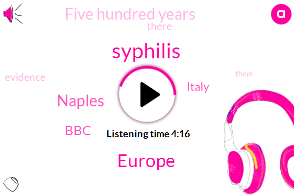 Syphilis,Europe,Naples,BBC,Italy,Five Hundred Years