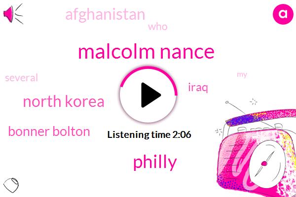 Malcolm Nance,Philly,North Korea,Bonner Bolton,Iraq,Afghanistan