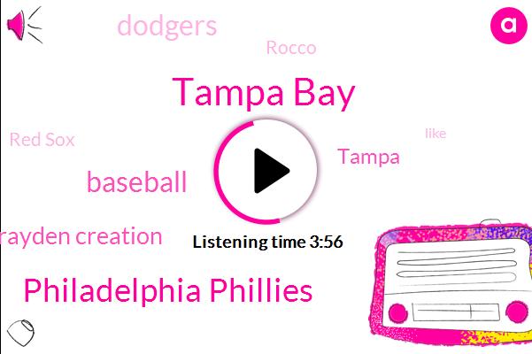 Tampa Bay,Philadelphia Phillies,Baseball,Brayden Creation,Tampa,Dodgers,Rocco,Red Sox,Sirius,Dallas,National League,Paul,Bazeley