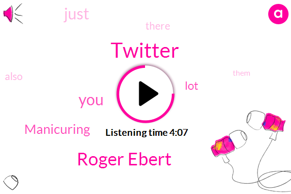 Twitter,Roger Ebert,Manicuring