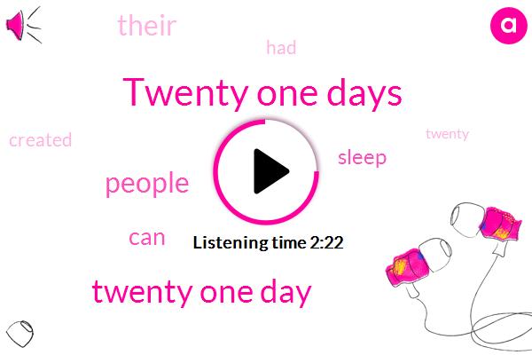 Twenty One Days,Twenty One Day