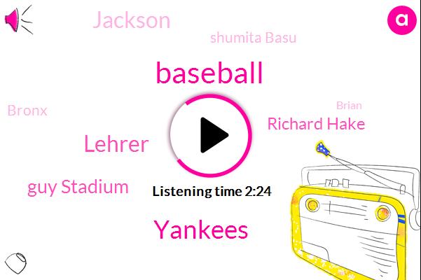 Baseball,Yankees,Wnyc,Lehrer,Guy Stadium,Richard Hake,Jackson,Shumita Basu,Bronx,Brian,Chapman,Hundred Percent