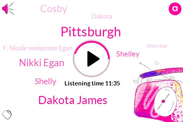 Pittsburgh,Dakota James,Nikki Egan,Shelly,Shelley,Dakota,Cosby,F. Nicole Weisensee Egan,Ohio River,Crime Of Opportunity,America,Boston,Roberto Clemente Bridge,Simone,Officer,Reporter,DAN