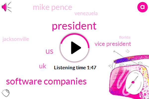Software Companies,President Trump,United States,UK,Vice President,Mike Pence,Venezuela,Jacksonville,Florida,ROB,Europe,Fleming,Spiting Gorge,Seventy One Degrees
