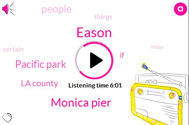 Eason,Monica Pier,Pacific Park,La County