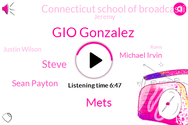 Gio Gonzalez,Mets,Steve,Sean Payton,Michael Irvin,Connecticut School Of Broadcasting,Jeremy,Justin Wilson,Rams,Malibu,Dallas,Richard,Lewis Avalon,Stephen Malibu,Lawrence Taylor,Jio Gonzales,Connecticut,BOB,Iran