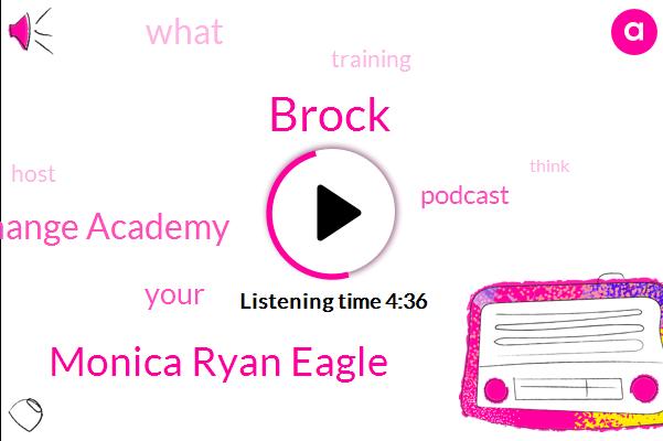 Brock,Monica Ryan Eagle,Change Academy