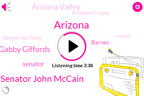 Arizona,Senator John Mccain,Gabby Giffords,Senator,Barnes,Arizona Valley,President Trump,Democratic Party,Joe Biden,Phoenix,Joo Combs Unified School District,Mike O'neal,Howard Air,Kathy Hoffman,Political Analyst,Luke,State Representative,Jeffords,Senate