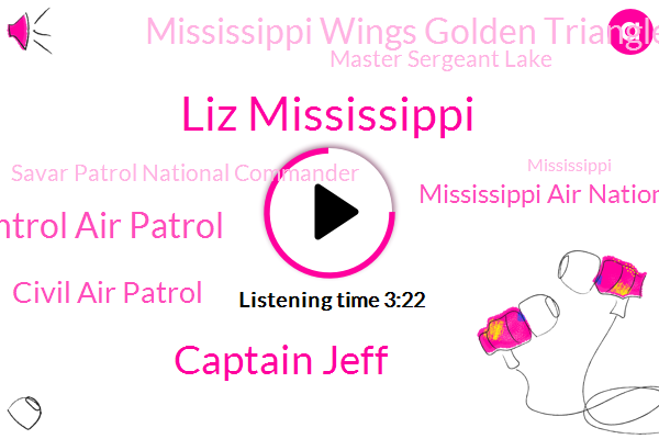 Liz Mississippi,Captain Jeff,Civil Air Control Air Patrol,Civil Air Patrol,Mississippi Air National Guards,Mississippi Wings Golden Triangle Composite Squadron,Master Sergeant Lake,Savar Patrol National Commander,Mississippi,Krill,Memphis Area Trauma Center,National Transportation Safety Board,Fedex,Cap Dot,Federal Aviation Administration,Caledonia,Oxford,Mr Life,Mark Smith,CEO
