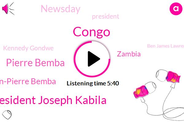 Congo,President Joseph Kabila,Pierre Bemba,Jean-Pierre Bemba,Zambia,President Trump,Newsday,Kennedy Gondwe,Ben James Lawrence Pollard Vicky,Diaz,Katanga,Symboblic,Kevin Fisher,Fraud,Insomnia,Senegal,MOE,BBC,Kruger National,Mike
