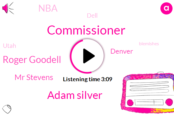 Adam Silver,Commissioner,Roger Goodell,Mr Stevens,Denver,NBA,Dell,Utah,Blemishes,Nine Days,Eighteen Percent,Thirty Years,Eight Years,Twelve Days,Two Weeks,Five Days,One Year