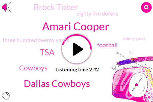 Amari Cooper,Dallas Cowboys,TSA,Cowboys,Football,Brock Tober,Eighty Five Dollars,Three Hundred Twenty Yards,Twenty Yards,Fifty Yards