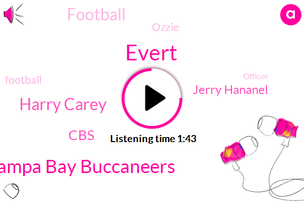 Evert,Tampa Bay Buccaneers,Harry Carey,CBS,Jerry Hananel,Football,Ozzie,Officer,Wally,Garber,Basketball,NFL,Ozzy,Roger,Patriots,Soccer,Jaguars,Sixty Two Percent,Seventy Nine Percent