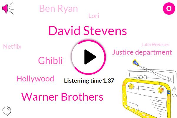 David Stevens,Warner Brothers,Ghibli,Hollywood,Justice Department,Ben Ryan,Lori,Netflix,Julia Webster,Producer,Turbe,Reynolds,Amazon
