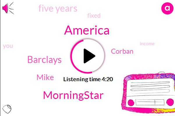Morningstar,America,Barclays,Mike,Corban,Five Years