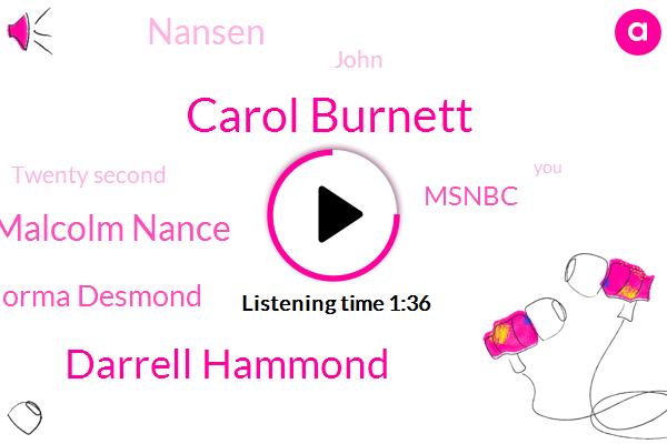 Carol Burnett,Darrell Hammond,Malcolm Nance,Norma Desmond,Msnbc,Nansen,John,Twenty Second
