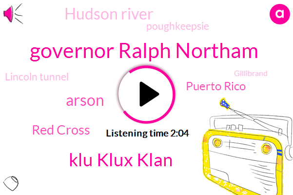 Governor Ralph Northam,Klu Klux Klan,Arson,Red Cross,Puerto Rico,Hudson River,Poughkeepsie,Lincoln Tunnel,Gillibrand,New Jersey,Manhattan,Senator,New York,Mariners,Virginia,LA,Northern,Forty Second,Nine Month