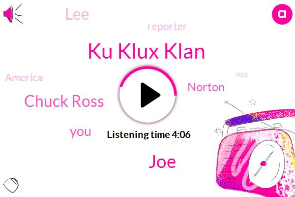 Ku Klux Klan,JOE,Chuck Ross,Norton,LEE,Reporter,America