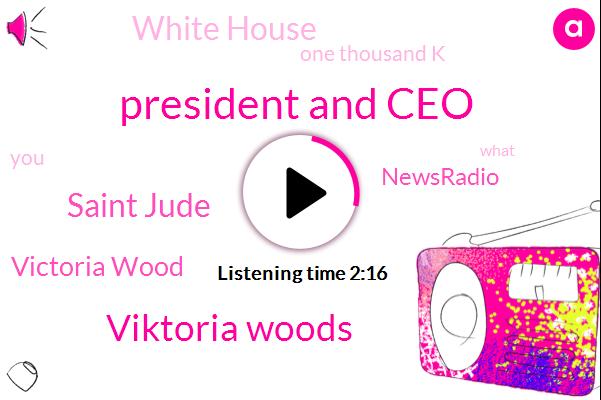 President And Ceo,Viktoria Woods,Saint Jude,ABC,Victoria Wood,Newsradio,White House,One Thousand K