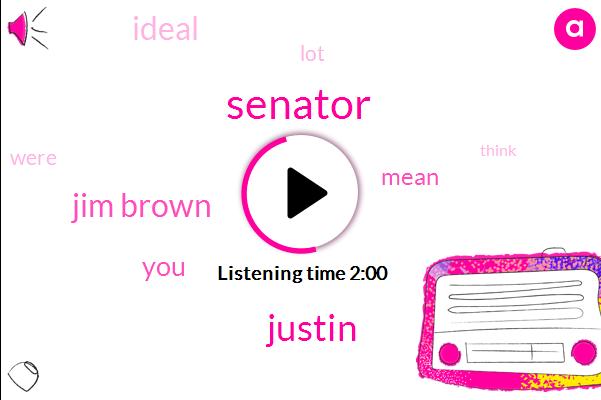 Senator,Justin,Jim Brown
