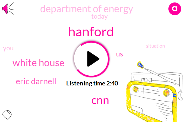 Hanford,CNN,White House,Eric Darnell,United States,Department Of Energy