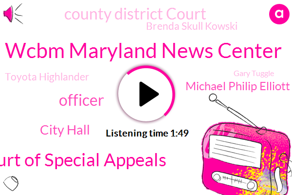 Wcbm Maryland News Center,Maryland Court Of Special Appeals,Officer,City Hall,Michael Philip Elliott,County District Court,Brenda Skull Kowski,Toyota Highlander,Gary Tuggle,Andre Robinson,St Paul Street,Baltimore,Tiffany Charki,Kidnapping,Horner,Commissioner,Johnson