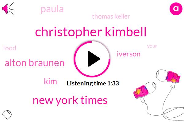 Christopher Kimbell,New York Times,Alton Braunen,KIM,Iverson,Paula,Thomas Keller,Milk