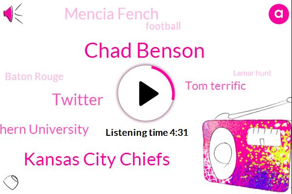 Chad Benson,Kansas City Chiefs,Twitter,Southern University,Tom Terrific,Mencia Fench,Football,Baton Rouge,Lamar Hunt,Louisiana,Chancellor,Tom Brady,Lamar Hunt Trophy,Harvard,AFC,Parttime,Rams,Clark,CBS