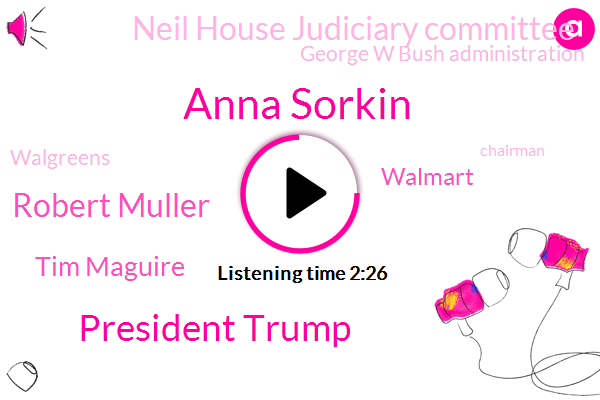 Anna Sorkin,President Trump,Robert Muller,Tim Maguire,Walmart,Neil House Judiciary Committee,George W Bush Administration,Walgreens,Chairman,Jackie Quinn,AP,Steven Mnuchin,Jacky Quin,Sam's Club,Beverly Hills,Phil Levy,Commissioner Charles Rettig,Russia,Beijing