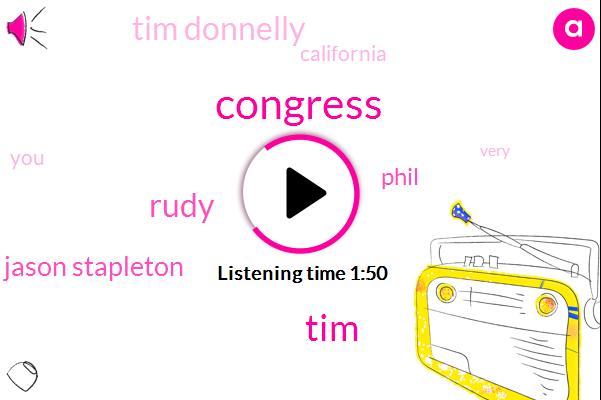 Congress,TIM,Rudy,Jason Stapleton,Phil,Tim Donnelly,California