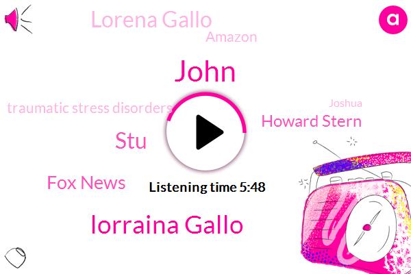 John,Lorraina Gallo,STU,Fox News,Howard Stern,Lorena Gallo,Amazon,Traumatic Stress Disorders,Joshua,Rowe Fe,Bobbitt,America,Twenty Five Years,Twenty Four Hour