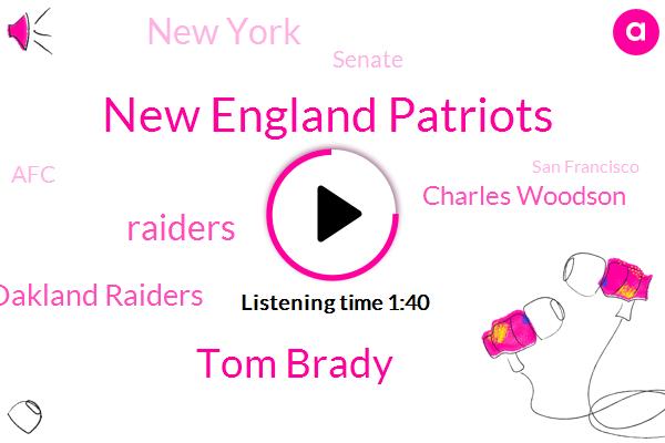 New England Patriots,Tom Brady,Raiders,Oakland Raiders,Charles Woodson,New York,Senate,AFC,San Francisco,Phil,Eleven Thirty W,Two Minutes