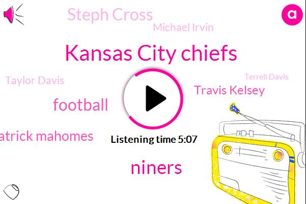 Kansas City Chiefs,Niners,Patrick Mahomes,Football,Travis Kelsey,Steph Cross,Michael Irvin,Taylor Davis,Terrell Davis,Miami,Ronde Zone,Shanahan,DOW,Tyreek Hill,Todd,Lewis