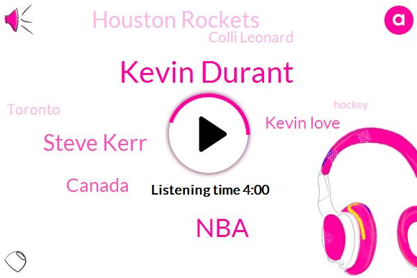 Kevin Durant,NBA,Steve Kerr,Canada,Kevin Love,Houston Rockets,Colli Leonard,Toronto,Hockey,Dallas Stars,Michael Jordan,Miami,New York,Katie,Kobe Shaq,Brooklyn,Rodman,Basketball,Kyri