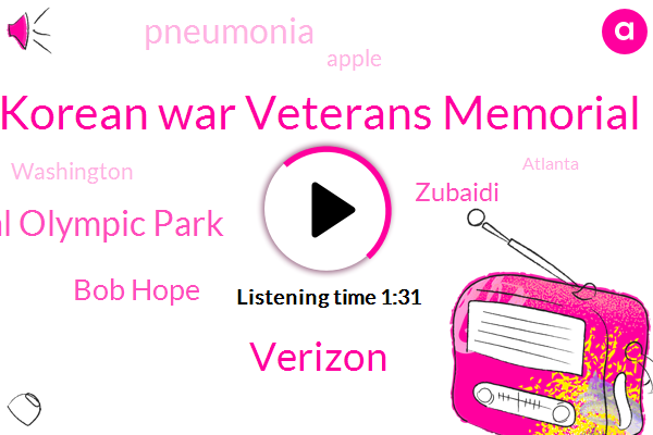 Korean War Veterans Memorial,Verizon,Centennial Olympic Park,Bob Hope,Zubaidi,Pneumonia,Apple,Washington,Atlanta,Twenty Seven Years,Twenty Two Years,Hundred Years,Forty Second,Two Years
