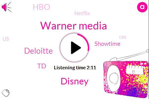 Warner Media,Disney,Deloitte,TD,AP,Showtime,HBO,Netflix,United States,FOX,CBS,Espn,Fifty Five Percent,Ten Percent,Five Years