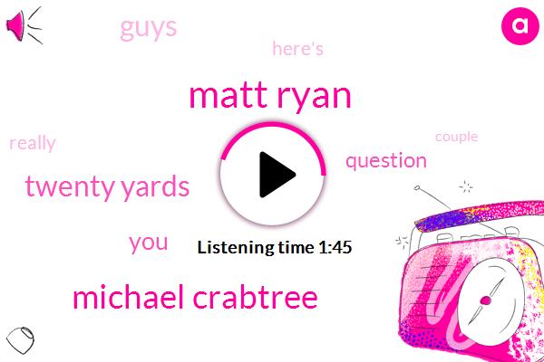 Matt Ryan,Espn,Michael Crabtree,Twenty Yards