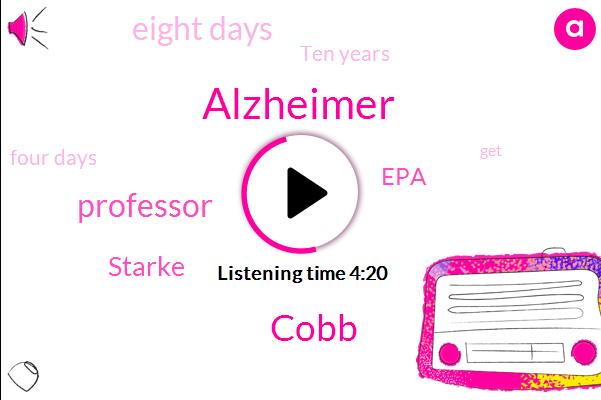 Alzheimer,Cobb,Professor,Starke,EPA,Eight Days,Ten Years,Four Days