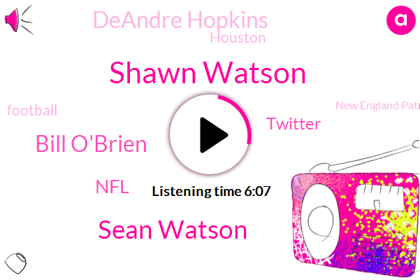 Shawn Watson,Sean Watson,Bill O'brien,NFL,Deandre Hopkins,Twitter,Houston,Football,New England Patriots,CBS,James Harden,Romeo Crennel,J. R Sport,Miami Dolphins,Arizona,Cal Mcnair,Nick Osario,Jack Easterby
