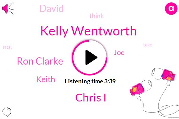 Kelly Wentworth,Chris I,Ron Clarke,Keith,JOE,David