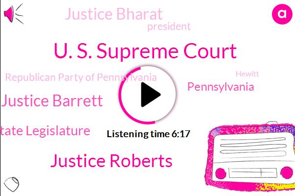 U. S. Supreme Court,Justice Roberts,Justice Barrett,State Legislature,Pennsylvania,Justice Bharat,President Trump,Republican Party Of Pennsylvania,Hewitt,Andrew Mccarthy,Wisconsin,Sebastian,Attorney,New York,Bush,Politick,Gore