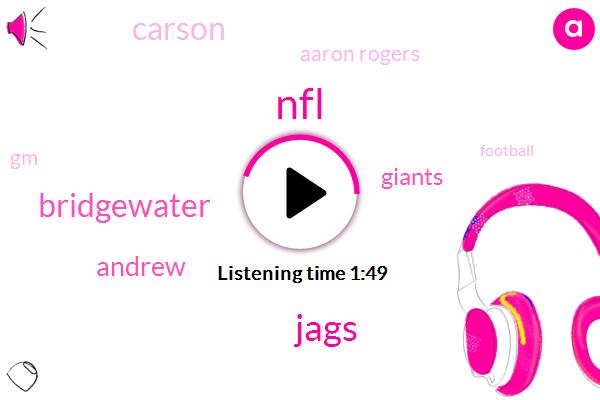 NFL,Jags,Bridgewater,Giants,Carson,Aaron Rogers,GM,Football,Andrew,Stephen,Twenty Eight Year