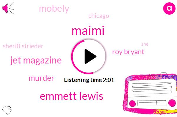 Maimi,Emmett Lewis,Jet Magazine,Murder,Roy Bryant,Mobely,Chicago,Sheriff Strieder