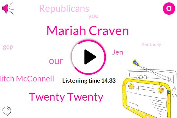 Mariah Craven,Twenty Twenty,Mitch Mcconnell,JEN,Republicans,GOP,Kentucky,Donald Trump,Steve Pearson,Co Executive Director,AL,President Trump