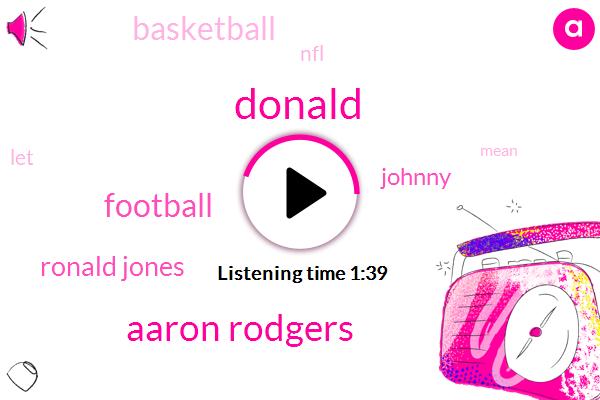 Donald Trump,Aaron Rodgers,Football,Ronald Jones,Johnny,Basketball,NFL