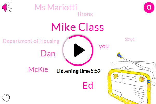 Mike Class,ED,DAN,Mckie,Ms Mariotti,Bronx,Department Of Housing,Dowd,Hannah Canada,John